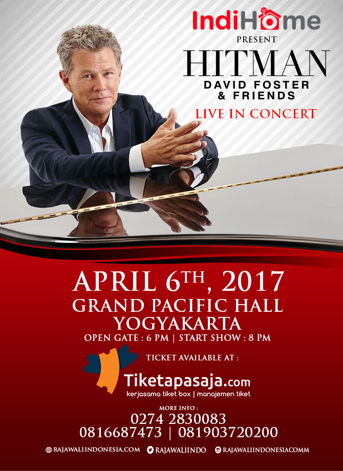 IndiHome Present HITMAN David Foster & Friends Live in Concert